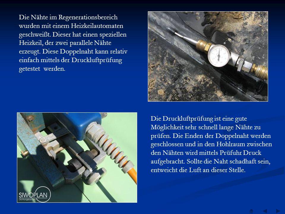 Die Druckluftprüfung ist eine gute Möglichkeit sehr schnell lange Nähte zu prüfen.