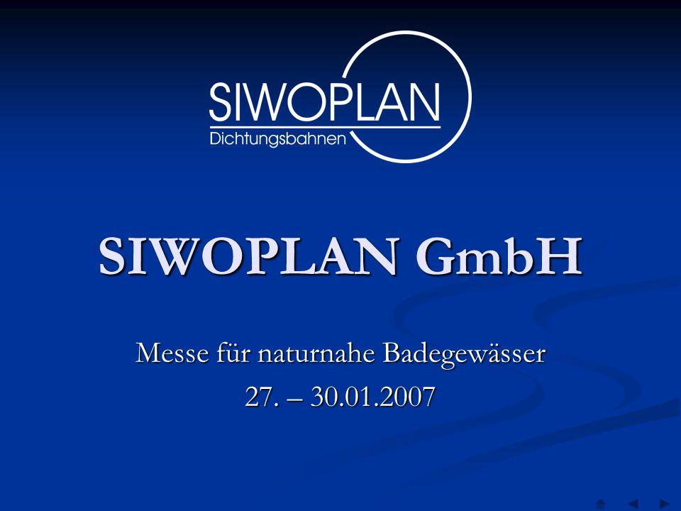 SIWOPLAN GmbH Messe für naturnahe Badegewässer 27. – 30.01.2007
