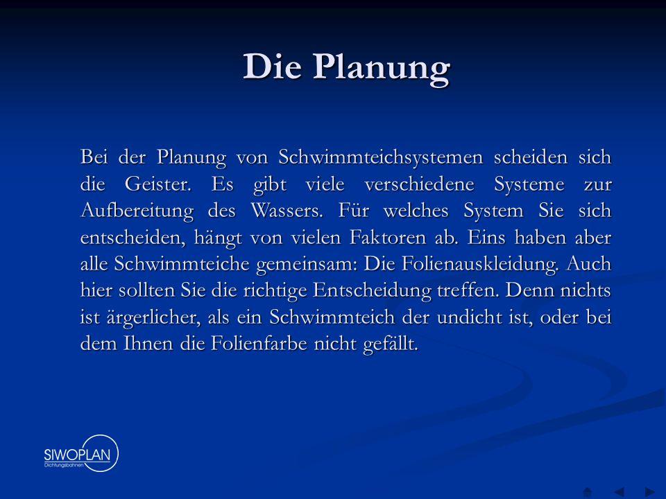 Die Planung Bei der Planung von Schwimmteichsystemen scheiden sich die Geister.