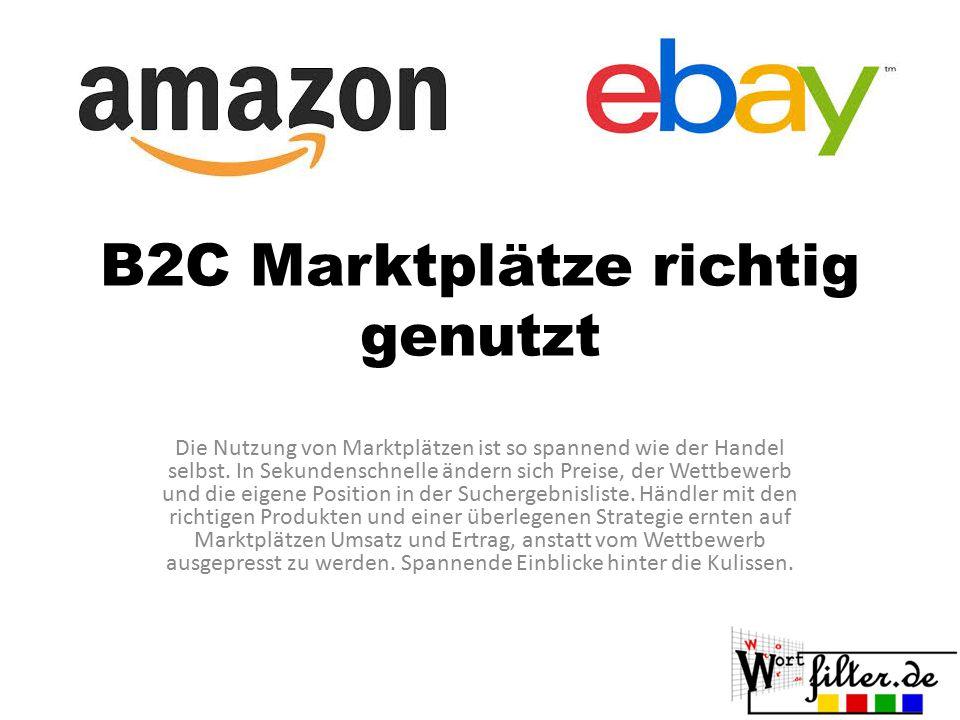 B2C Marktplätze richtig genutzt Die Nutzung von Marktplätzen ist so spannend wie der Handel selbst.