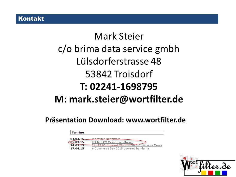 Kontakt Mark Steier c/o brima data service gmbh Lülsdorferstrasse 48 53842 Troisdorf T: 02241-1698795 M: mark.steier@wortfilter.de Präsentation Download: www.wortfilter.de
