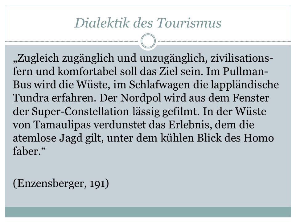 """Dialektik des Tourismus """"Zugleich zugänglich und unzugänglich, zivilisations- fern und komfortabel soll das Ziel sein. Im Pullman- Bus wird die Wüste,"""