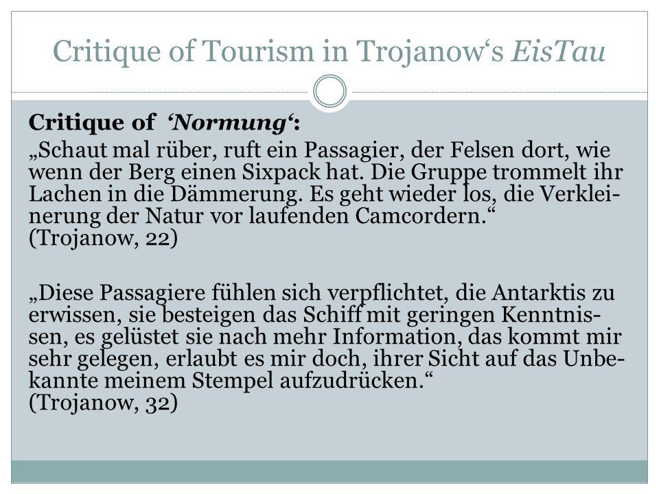 """Critique of Tourism in Trojanow's EisTau Critique of 'Normung': """"Schaut mal rüber, ruft ein Passagier, der Felsen dort, wie wenn der Berg einen Sixpac"""