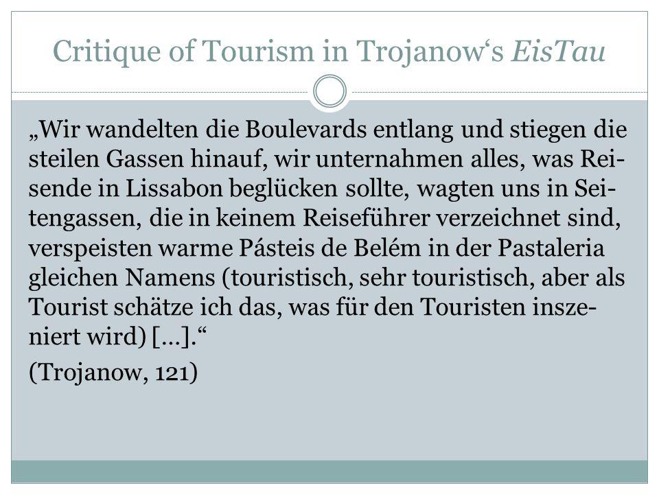 """Critique of Tourism in Trojanow's EisTau """"Wir wandelten die Boulevards entlang und stiegen die steilen Gassen hinauf, wir unternahmen alles, was Rei-"""