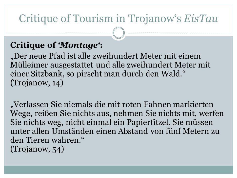 """Critique of Tourism in Trojanow's EisTau Critique of 'Montage': """"Der neue Pfad ist alle zweihundert Meter mit einem Mülleimer ausgestattet und alle zw"""