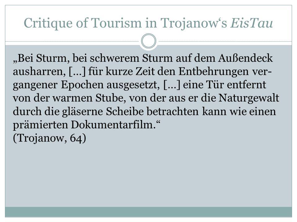 """Critique of Tourism in Trojanow's EisTau """"Bei Sturm, bei schwerem Sturm auf dem Außendeck ausharren, […] für kurze Zeit den Entbehrungen ver- gangener"""