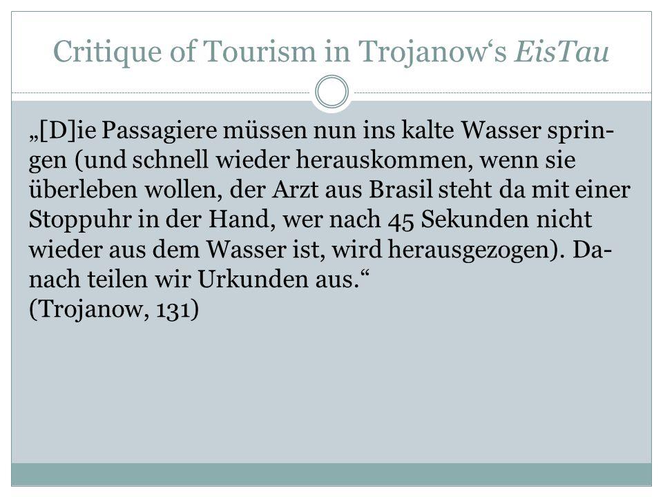 """Critique of Tourism in Trojanow's EisTau """"[D]ie Passagiere müssen nun ins kalte Wasser sprin- gen (und schnell wieder herauskommen, wenn sie überleben"""