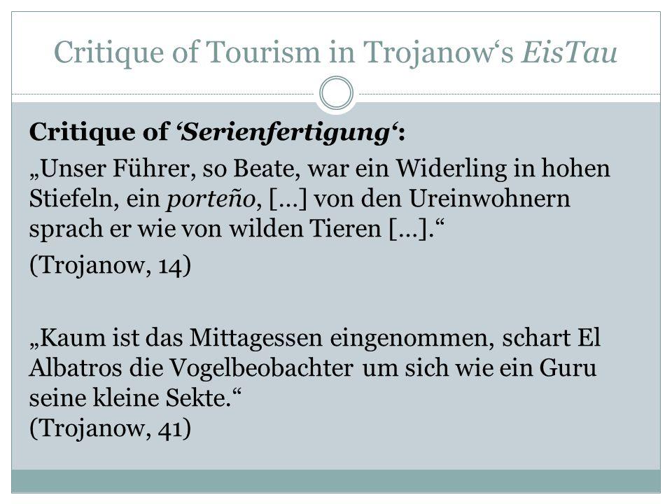 """Critique of Tourism in Trojanow's EisTau Critique of 'Serienfertigung': """"Unser Führer, so Beate, war ein Widerling in hohen Stiefeln, ein porteño, […]"""