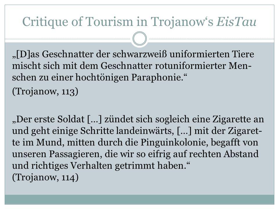 """Critique of Tourism in Trojanow's EisTau """"[D]as Geschnatter der schwarzweiß uniformierten Tiere mischt sich mit dem Geschnatter rotuniformierter Men-"""