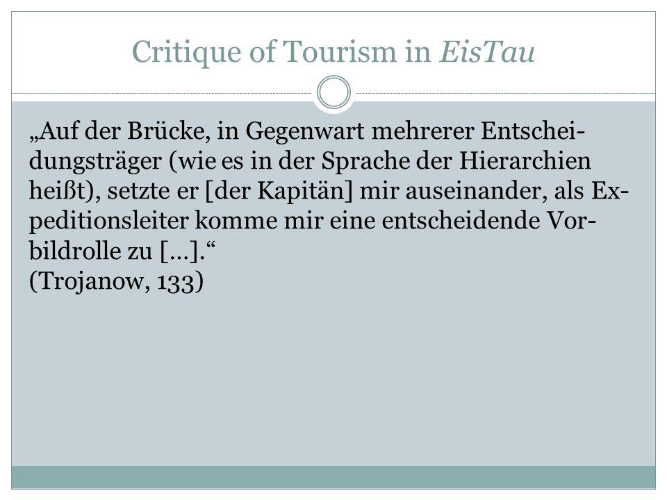 """Critique of Tourism in EisTau """"Auf der Brücke, in Gegenwart mehrerer Entschei- dungsträger (wie es in der Sprache der Hierarchien heißt), setzte er [d"""