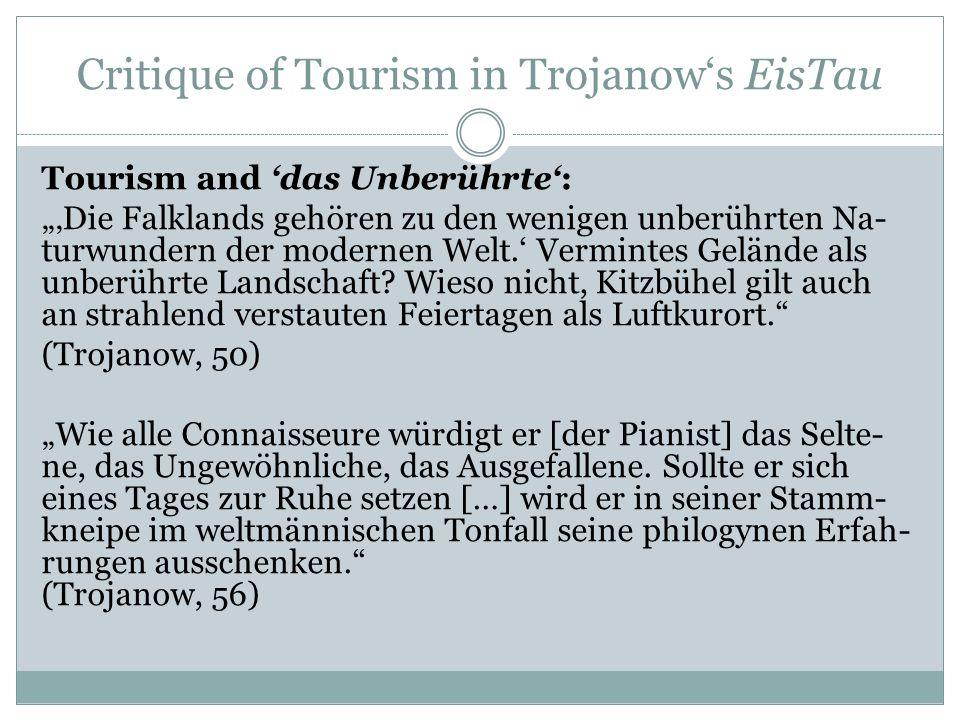 """Critique of Tourism in Trojanow's EisTau Tourism and 'das Unberührte': """"'Die Falklands gehören zu den wenigen unberührten Na- turwundern der modernen"""