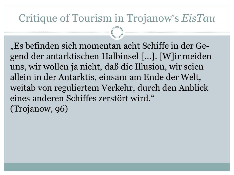 """Critique of Tourism in Trojanow's EisTau """"Es befinden sich momentan acht Schiffe in der Ge- gend der antarktischen Halbinsel […]. [W]ir meiden uns, wi"""