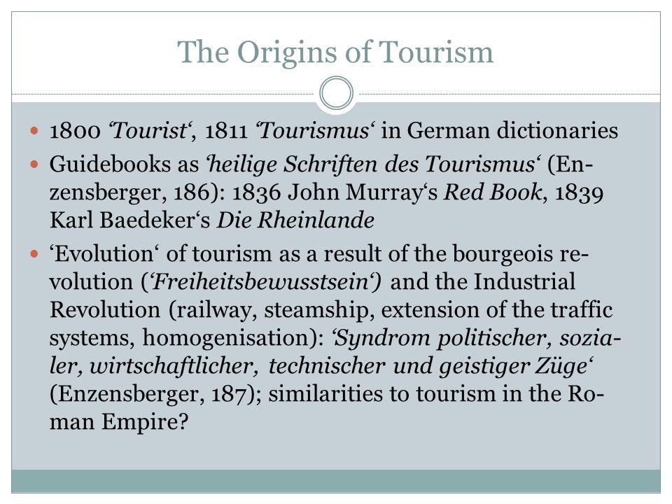 The Origins of Tourism Romanticsm as a blueprint of tourism (e.g.