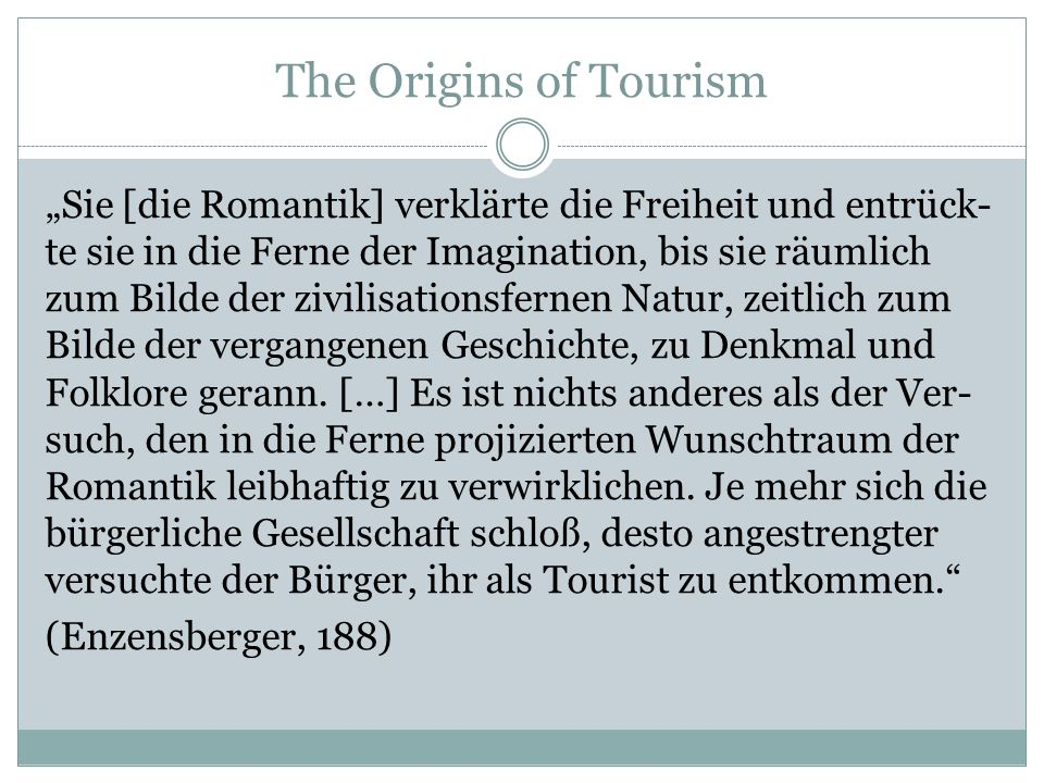 Conclusion Tourism as an 'invention' of the 19th century Romantic legacy of tourism leading to the 'dialectic of tourism' Critique of the staged character of modern tourism in EisTau Zeno as an embodiment of the dialectic of tourism