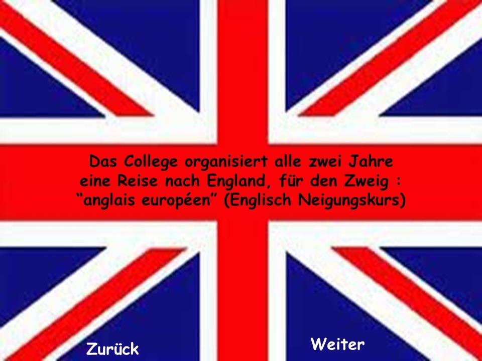 Das College organisiert alle zwei Jahre eine Reise nach England, für den Zweig : anglais européen (Englisch Neigungskurs) Zurück Weiter