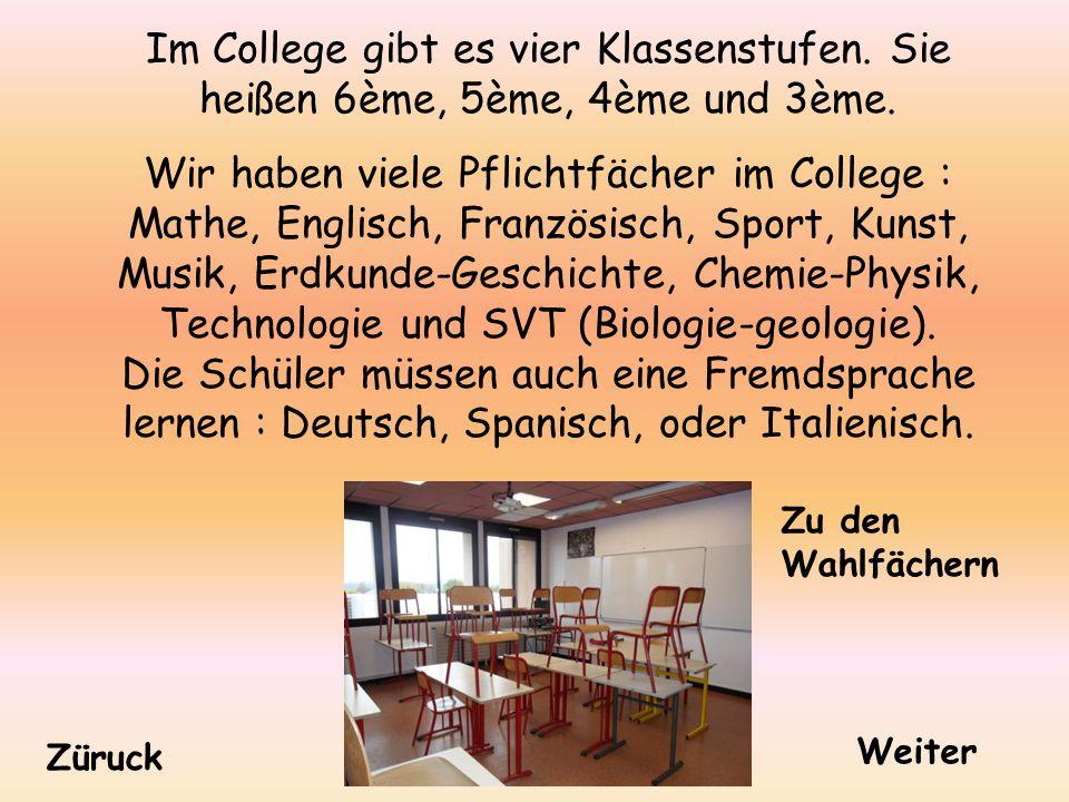 Im College gibt es vier Klassenstufen. Sie heißen 6ème, 5ème, 4ème und 3ème.