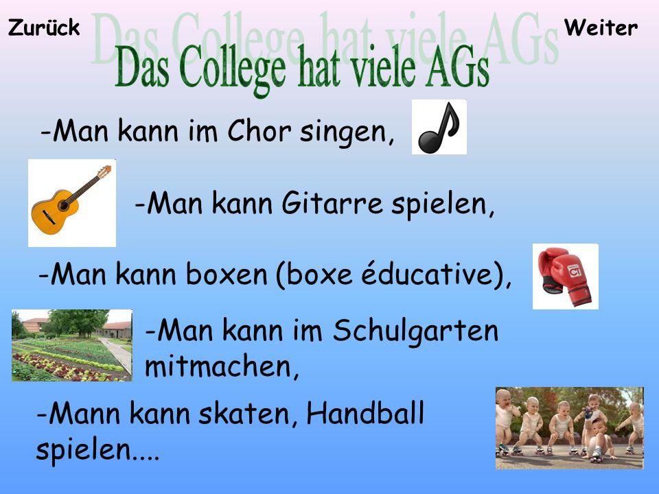 -Man kann im Chor singen, Zurück -Man kann Gitarre spielen, -Man kann boxen (boxe éducative), -Man kann im Schulgarten mitmachen, -Mann kann skaten, Handball spielen....