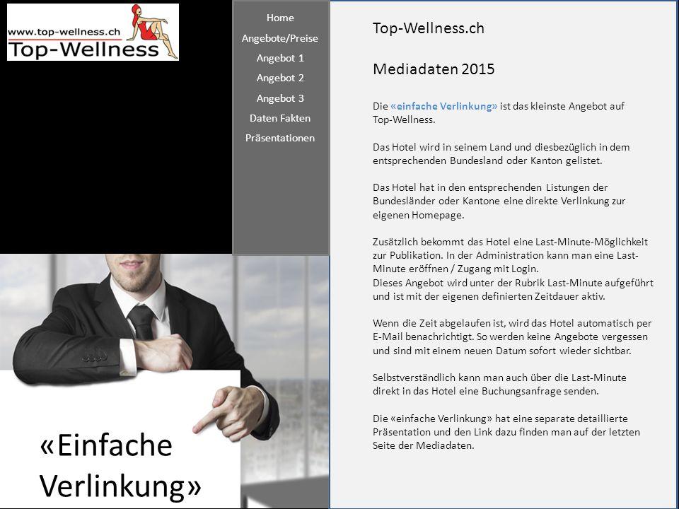 Top-Wellness.ch Mediadaten 2015 «Einfache Verlinkung» Die «einfache Verlinkung» ist das kleinste Angebot auf Top-Wellness. Das Hotel wird in seinem La