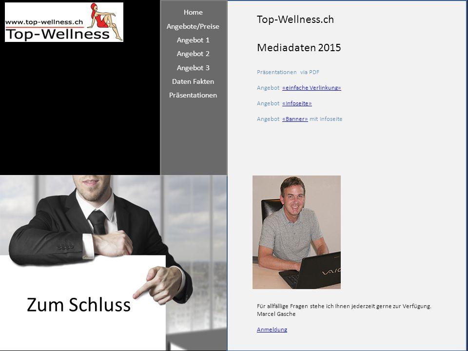 Top-Wellness.ch Mediadaten 2015 Zum Schluss Präsentationen via PDF Angebot «einfache Verlinkung»«einfache Verlinkung» Angebot «Infoseite»«Infoseite» A