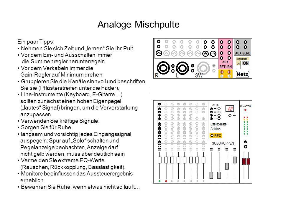 """Analoge Mischpulte Ein paar Tipps: Nehmen Sie sich Zeit und """"lernen"""" Sie Ihr Pult. Vor dem Ein- und Ausschalten immer die Summenregler herunterregeln"""
