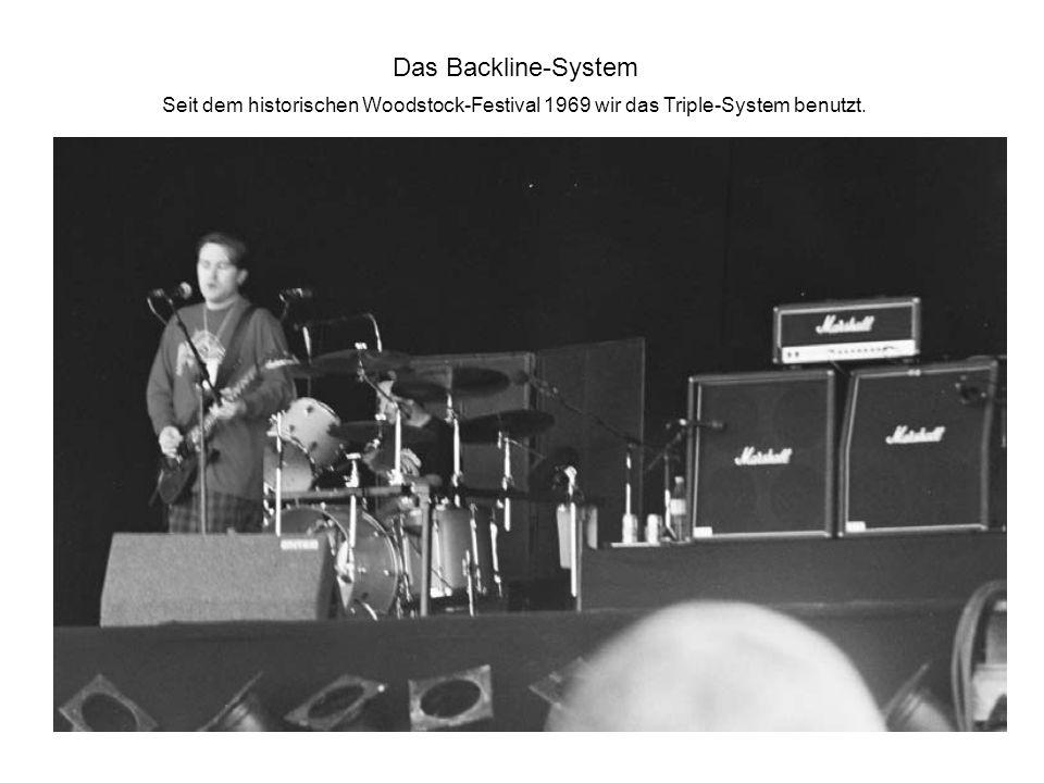Das Backline-System Seit dem historischen Woodstock-Festival 1969 wir das Triple-System benutzt.