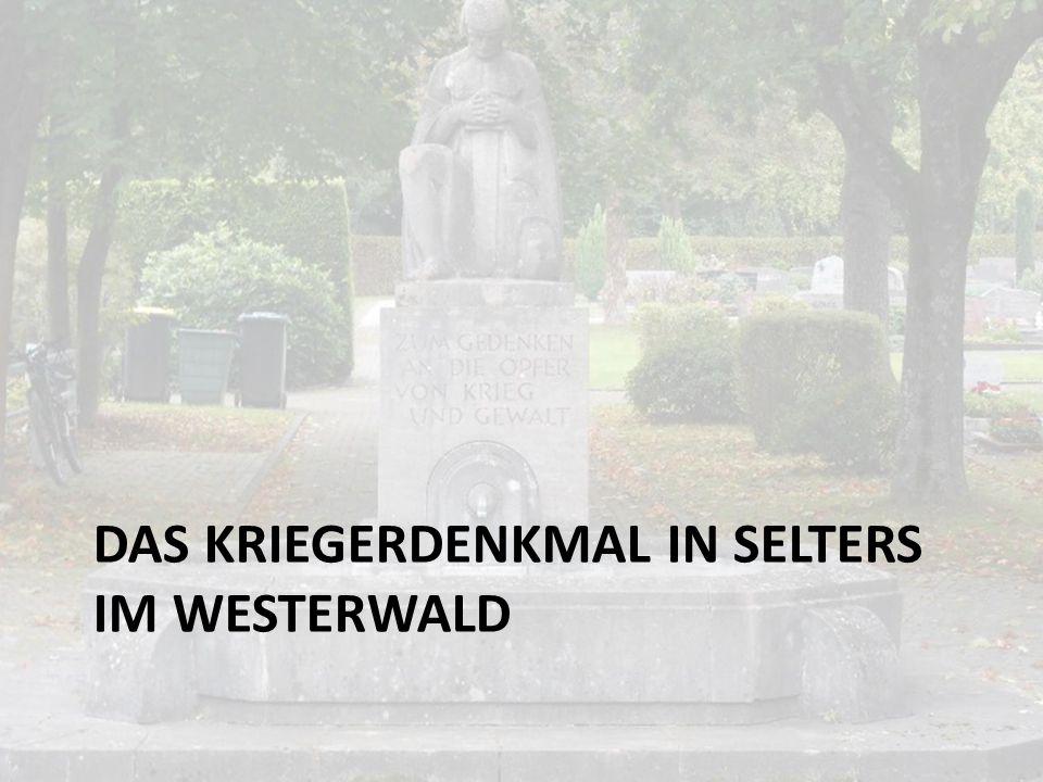 Vorgehensweise Finden wir Spuren des Ersten Weltkrieges in unseren Wohnorten? Denkmäler in Guckheim, Norken, Oberrod, Rennerod, Selters und Weidenhahn