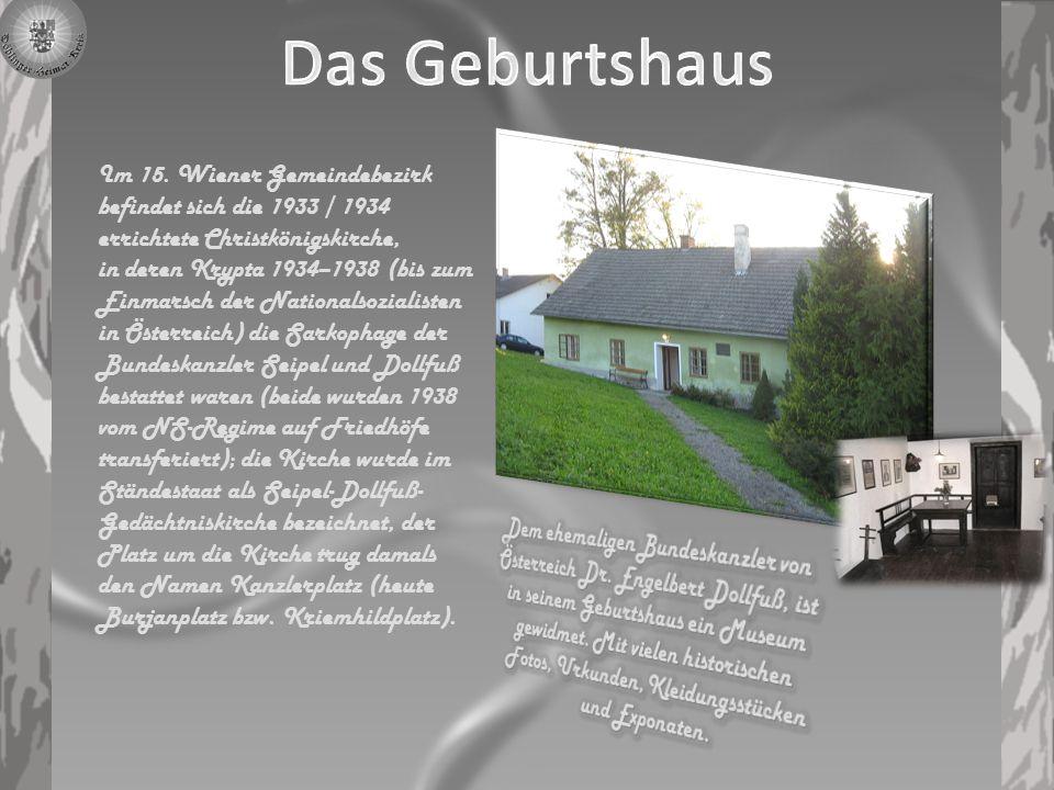 Im 15. Wiener Gemeindebezirk befindet sich die 1933 / 1934 errichtete Christkönigskirche, in deren Krypta 1934–1938 (bis zum Einmarsch der Nationalsoz