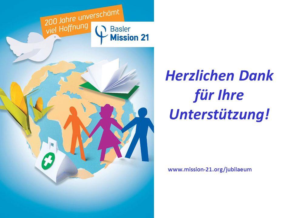 Herzlichen Dank für Ihre Unterstützung! www.mission-21.org/jubilaeum