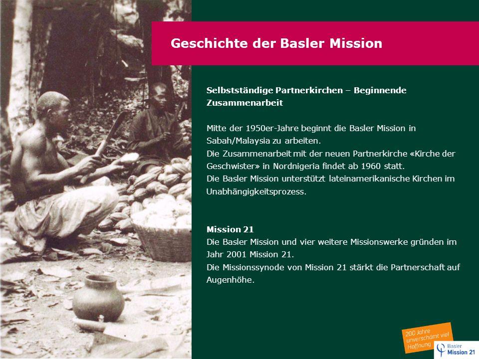 Geschichte der Basler Mission Selbstständige Partnerkirchen – Beginnende Zusammenarbeit Mitte der 1950er-Jahre beginnt die Basler Mission in Sabah/Mal
