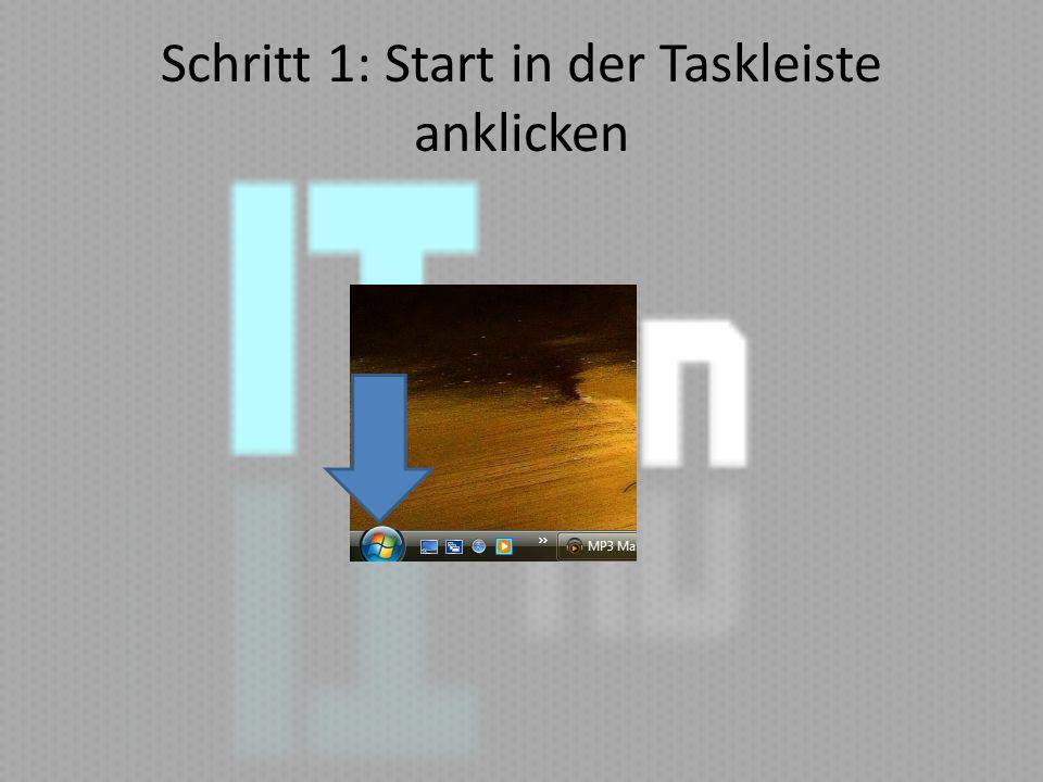 Schritt 1: Start in der Taskleiste anklicken