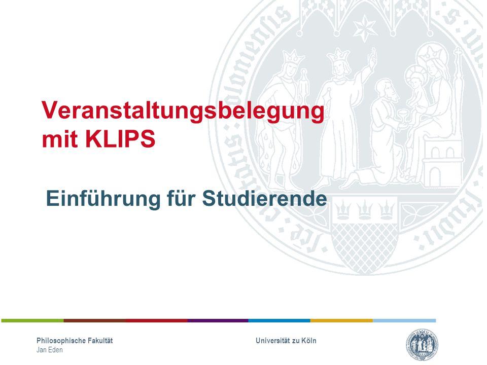 Zuständigkeit Fakultät Allgemeine Studienberatung KLIPS-Schulungen Pflege der fakultätseigenen KLIPS- Dokumentation (KLIPS-Kompass) Philosophische Fakultät Jan Eden Universität zu Köln