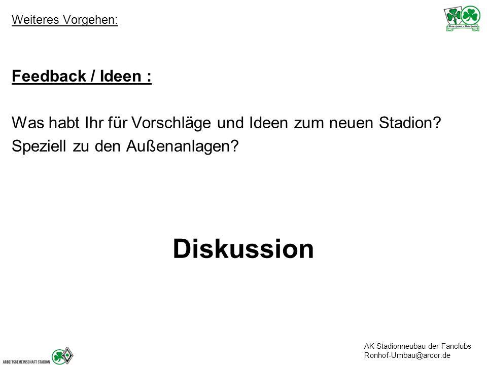 Weiteres Vorgehen: Feedback / Ideen : Was habt Ihr für Vorschläge und Ideen zum neuen Stadion.