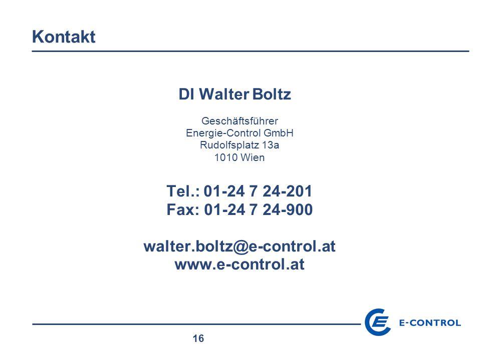 16 Kontakt DI Walter Boltz Geschäftsführer Energie-Control GmbH Rudolfsplatz 13a 1010 Wien Tel.: 01-24 7 24-201 Fax: 01-24 7 24-900 walter.boltz@e-con
