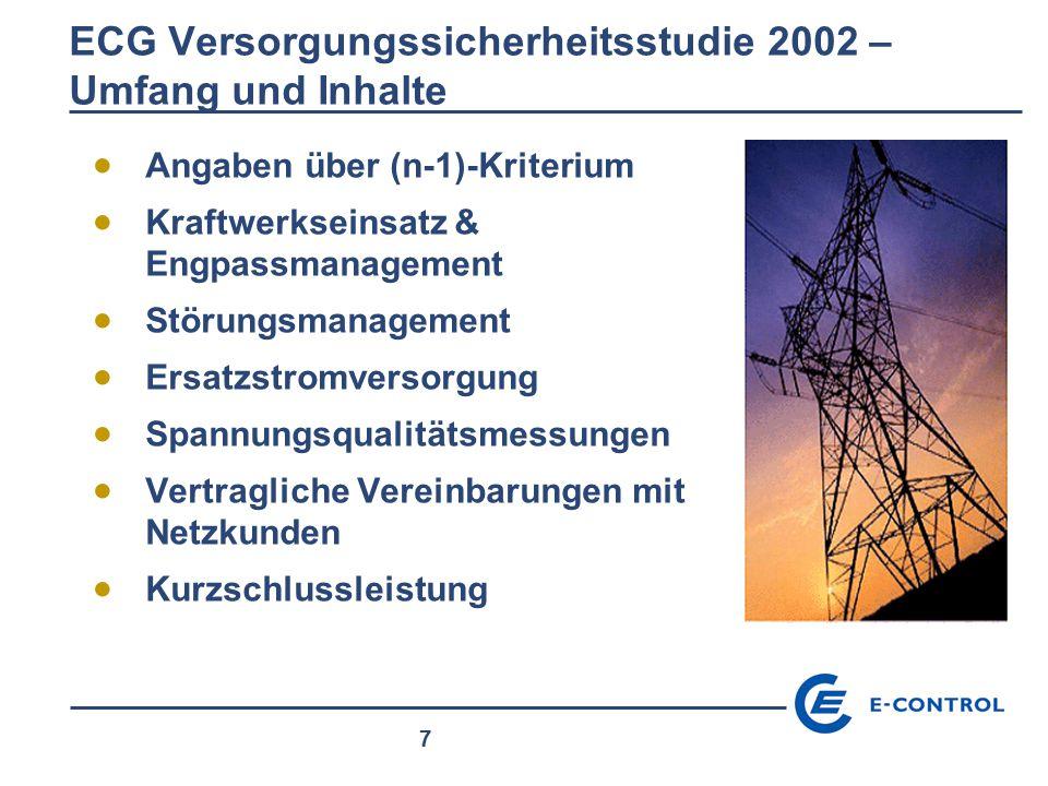 7 ECG Versorgungssicherheitsstudie 2002 – Umfang und Inhalte  Angaben über (n-1)-Kriterium  Kraftwerkseinsatz & Engpassmanagement  Störungsmanageme