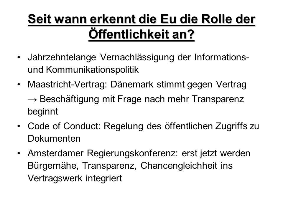 Seit wann erkennt die Eu die Rolle der Öffentlichkeit an? Jahrzehntelange Vernachlässigung der Informations- und Kommunikationspolitik Maastricht-Vert