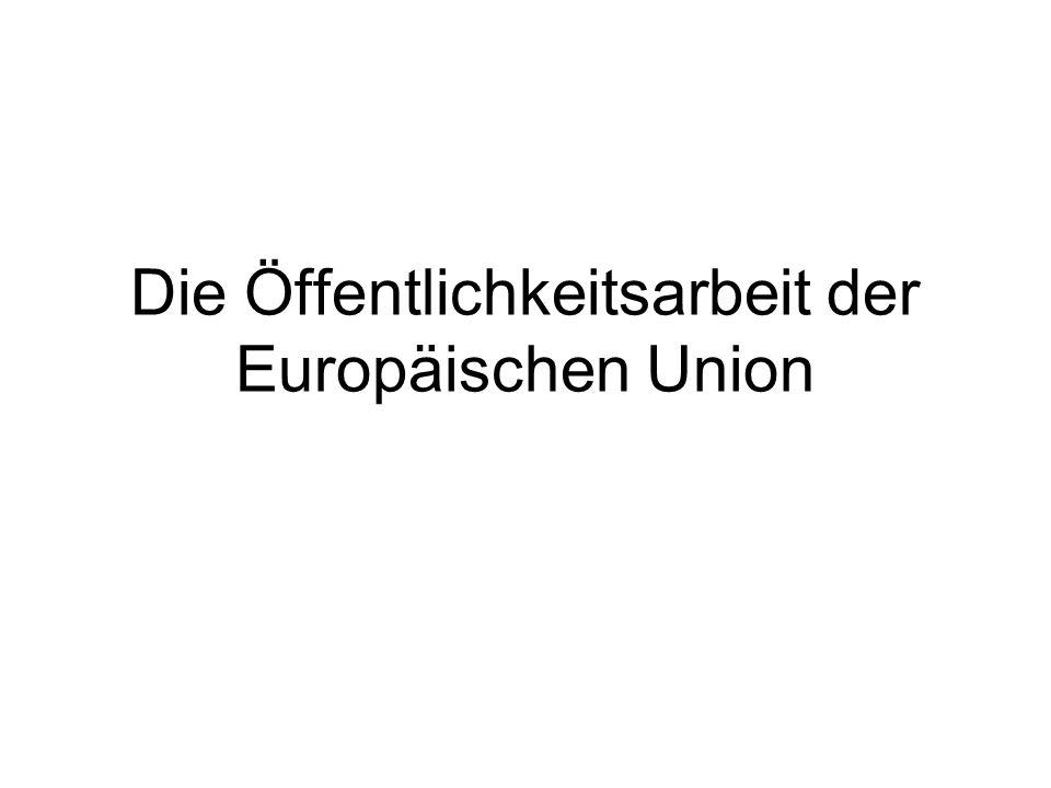 Die Öffentlichkeitsarbeit der Europäischen Union