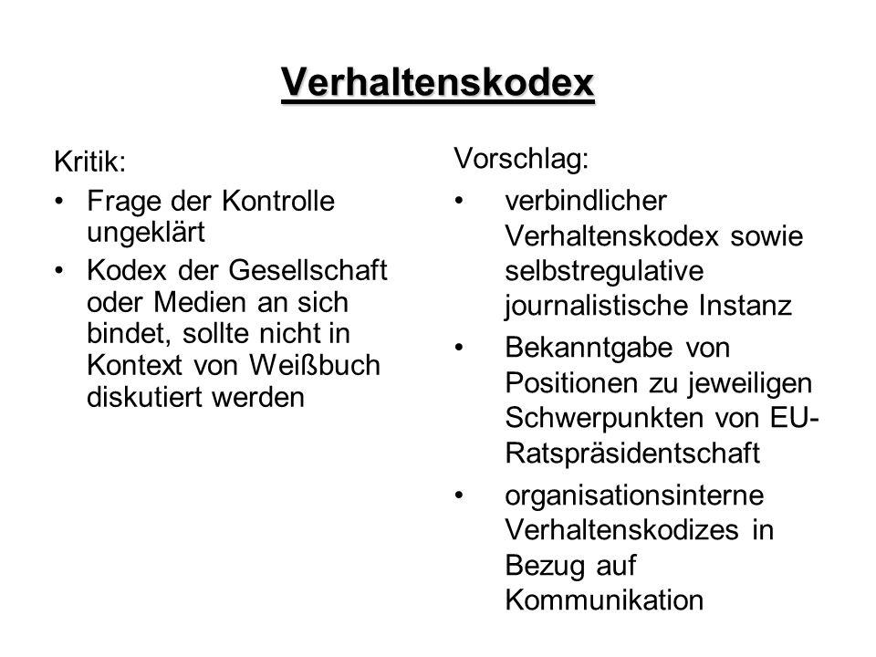 Verhaltenskodex Kritik: Frage der Kontrolle ungeklärt Kodex der Gesellschaft oder Medien an sich bindet, sollte nicht in Kontext von Weißbuch diskutie