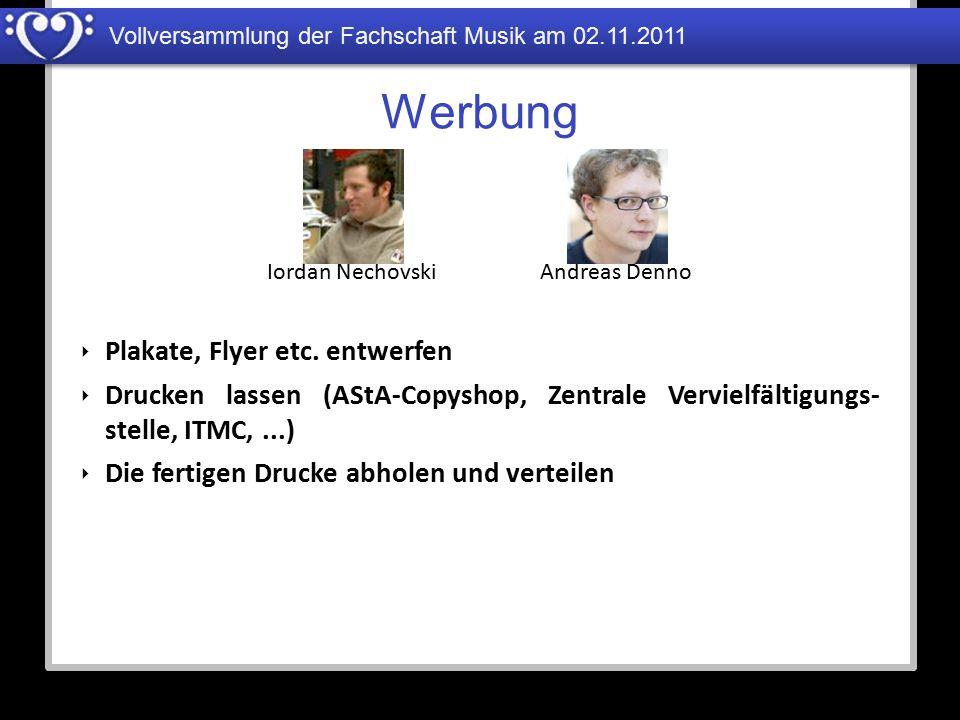 Vollversammlung der Fachschaft Musik am 02.11.2011 Werbung Iordan NechovskiAndreas Denno ‣ Plakate, Flyer etc. entwerfen ‣ Drucken lassen (AStA-Copysh