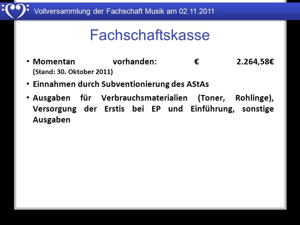 Fachschaftskasse Momentan vorhanden: € 2.264,58€ (Stand: 30. Oktober 2011) Einnahmen durch Subventionierung des AStAs Ausgaben für Verbrauchsmateriali