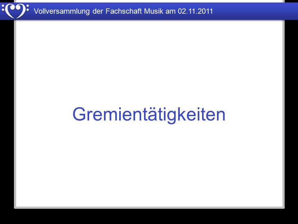 Vollversammlung der Fachschaft Musik am 02.11.2011 Gremientätigkeiten