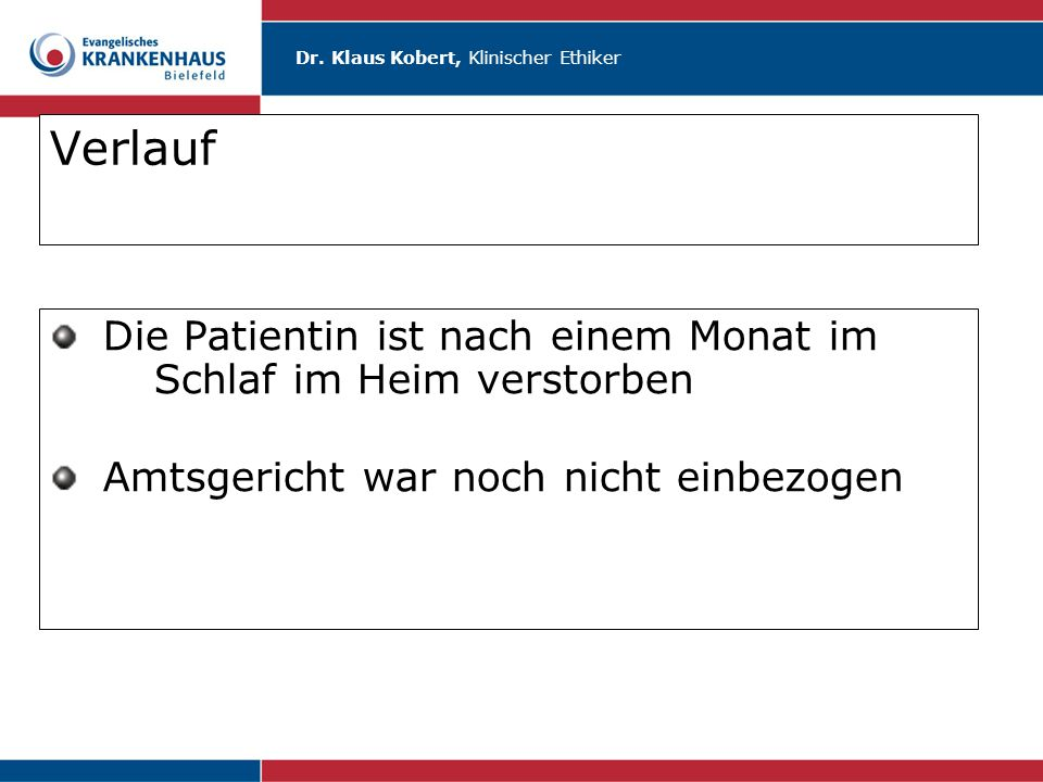 Dr.Klaus Kobert, Klinischer Ethiker Fallbeispiel 5 Pat.