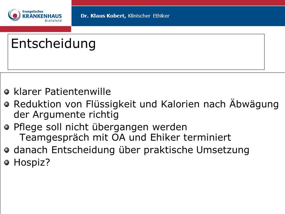 Dr.Klaus Kobert, Klinischer Ethiker Fallbeispiel 6 Pat.
