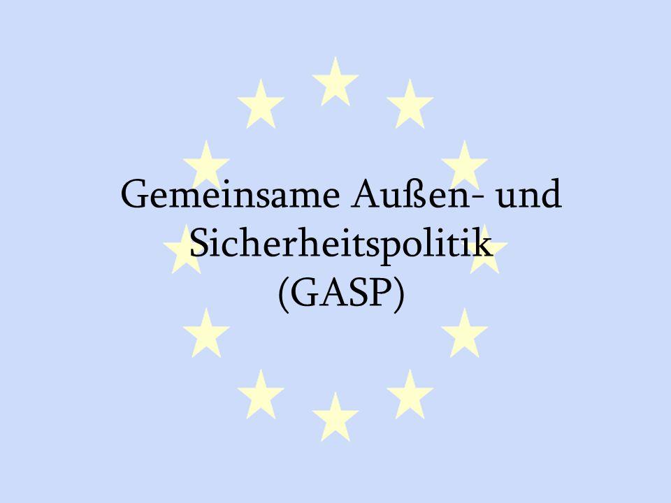 GASP und ESVP14 Kontakte zu Drittländern EU wird zu durch den Vorsitz oder den Hohen Vertreter repräsentiert Hoher Vertreter kann alleine reagieren Troika agiert