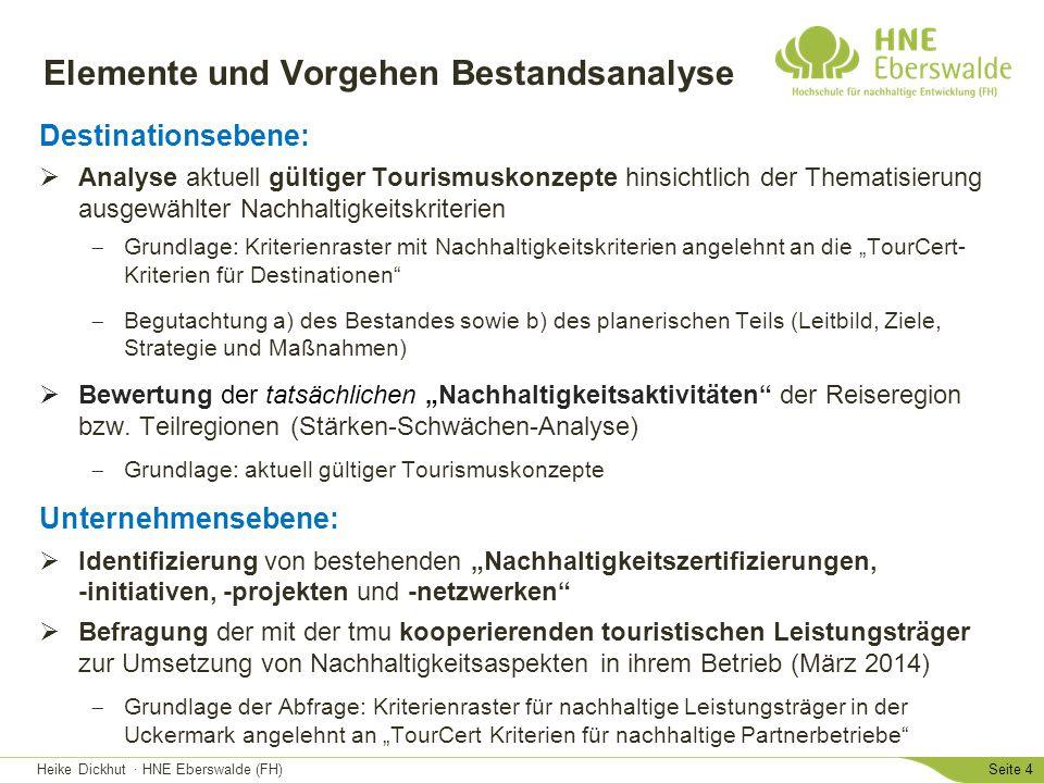 """Heike Dickhut · HNE Eberswalde (FH)Seite 5 Bewertung der """"tatsächlichen Nachhaltigkeitsaktivitäten der Reiseregion (Grundlage: aktuell gültige Tourismuskonzepte bzw."""