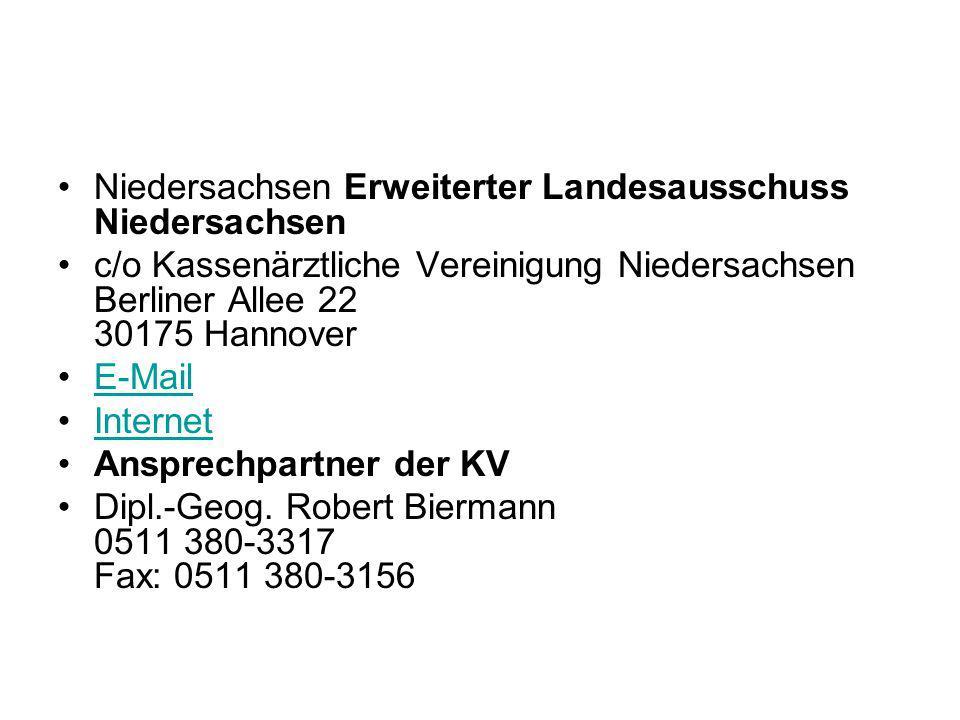 Niedersachsen Erweiterter Landesausschuss Niedersachsen c/o Kassenärztliche Vereinigung Niedersachsen Berliner Allee 22 30175 Hannover E-Mail Internet