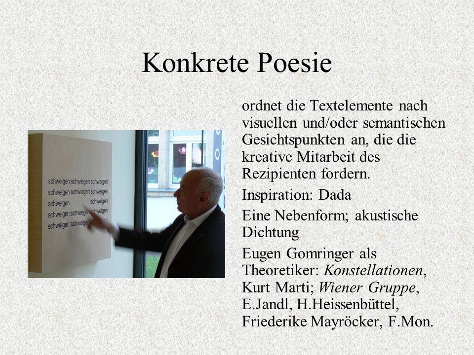 Konkrete Poesie ordnet die Textelemente nach visuellen und/oder semantischen Gesichtspunkten an, die die kreative Mitarbeit des Rezipienten fordern.