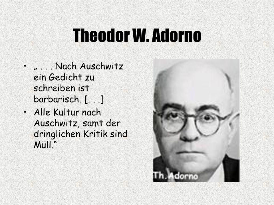 """Theodor W.Adorno """"... Nach Auschwitz ein Gedicht zu schreiben ist barbarisch."""