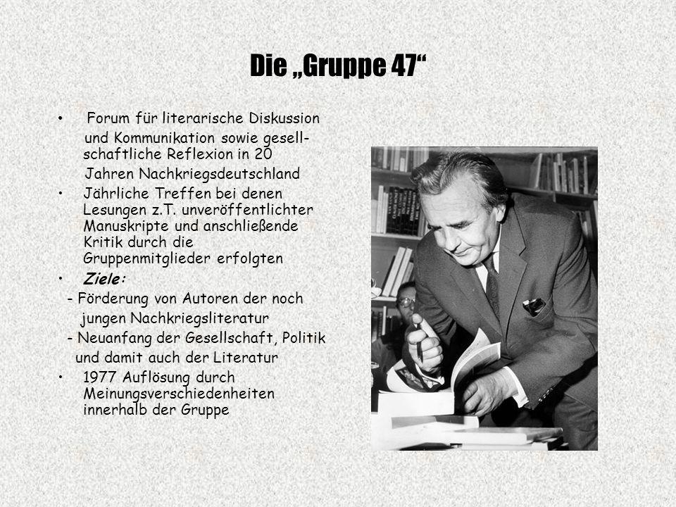 """Die """"Gruppe 47 Forum für literarische Diskussion und Kommunikation sowie gesell- schaftliche Reflexion in 20 Jahren Nachkriegsdeutschland Jährliche Treffen bei denen Lesungen z.T."""