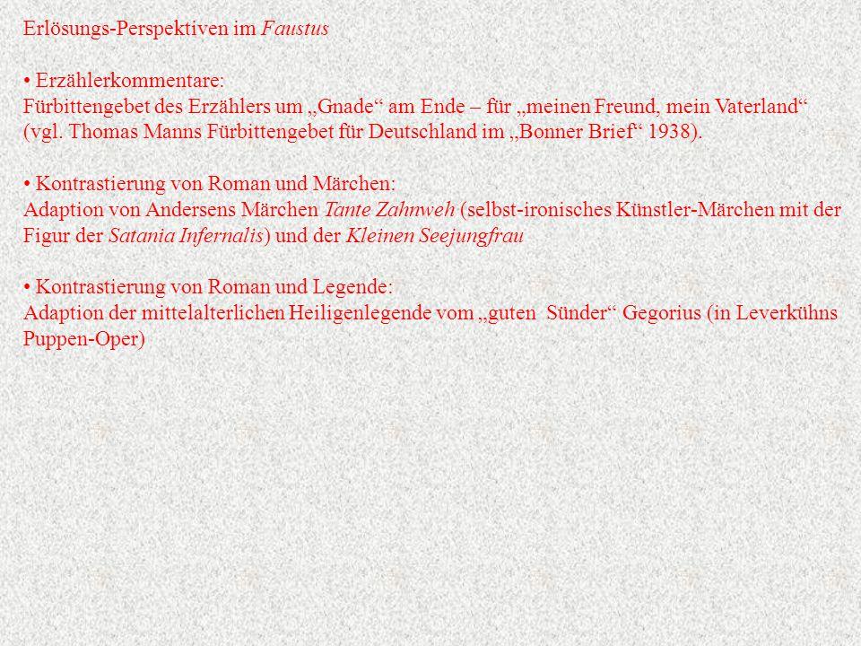 """Erlösungs-Perspektiven im Faustus Erzählerkommentare: Fürbittengebet des Erzählers um """"Gnade am Ende – für """"meinen Freund, mein Vaterland (vgl."""