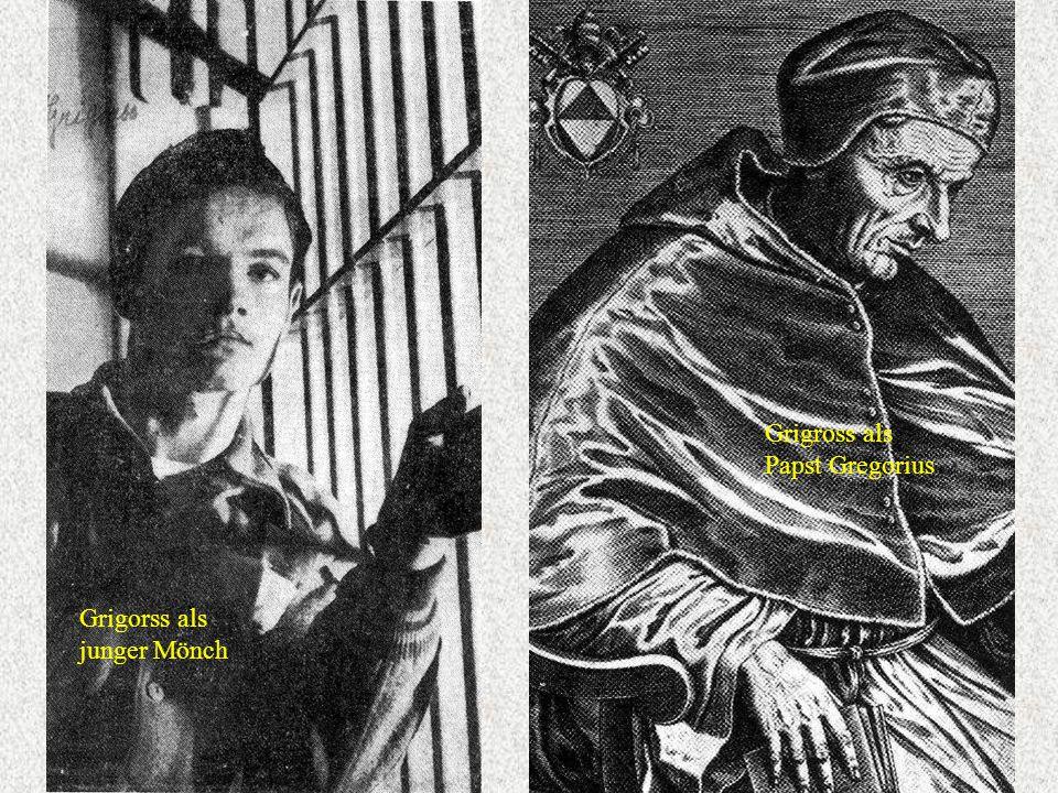 Grigorss als junger Mönch Grigross als Papst Gregorius